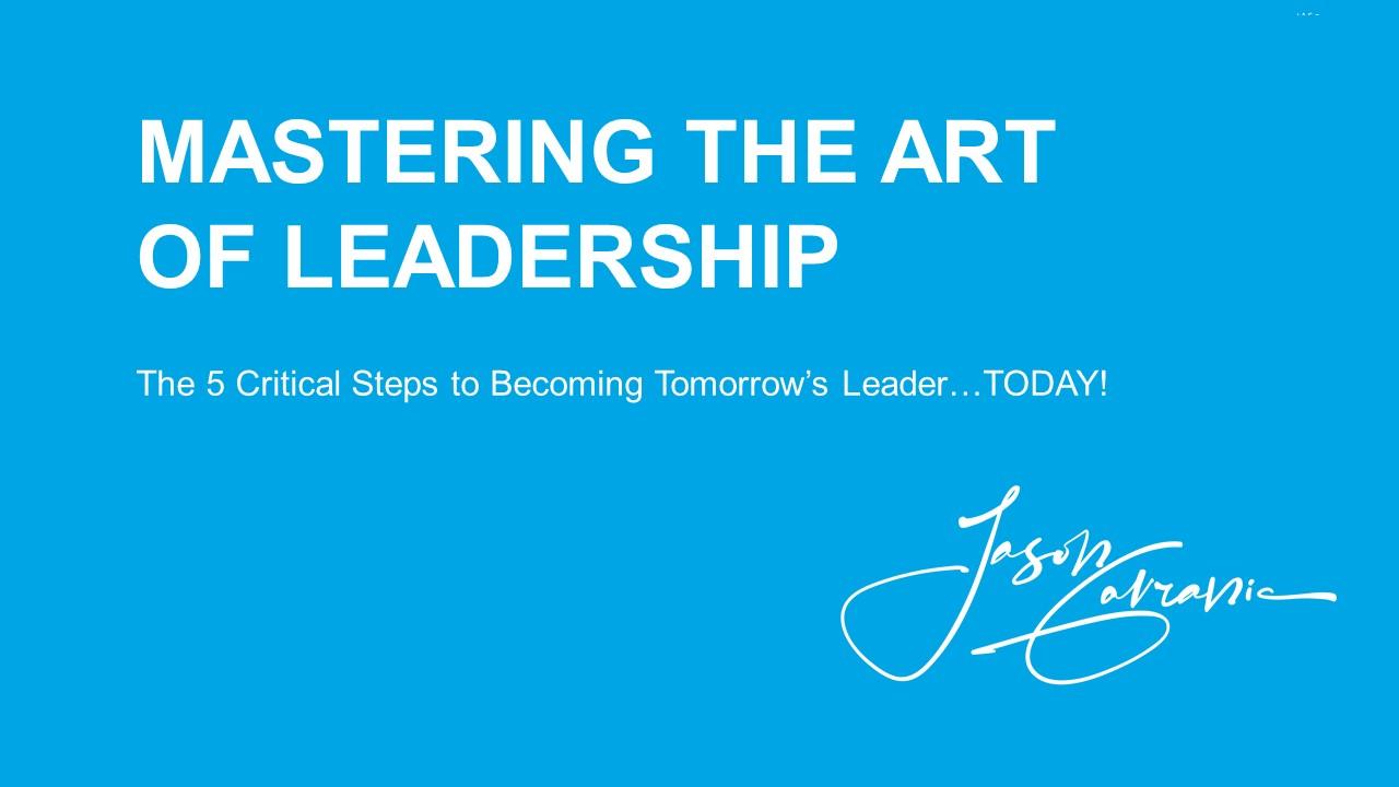 Mastering the Art of Leadership